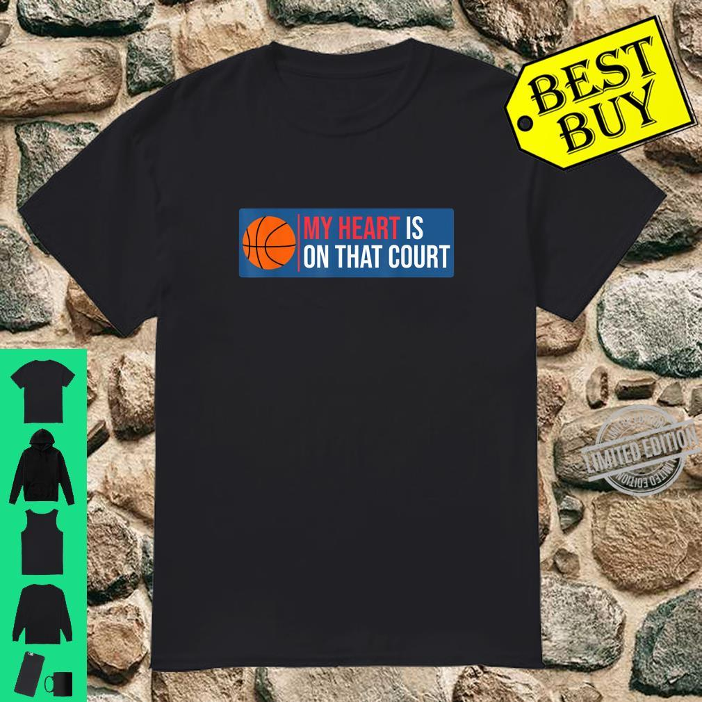 My Heart Is On That Court Shirt Basketball Mom Dad Shirt