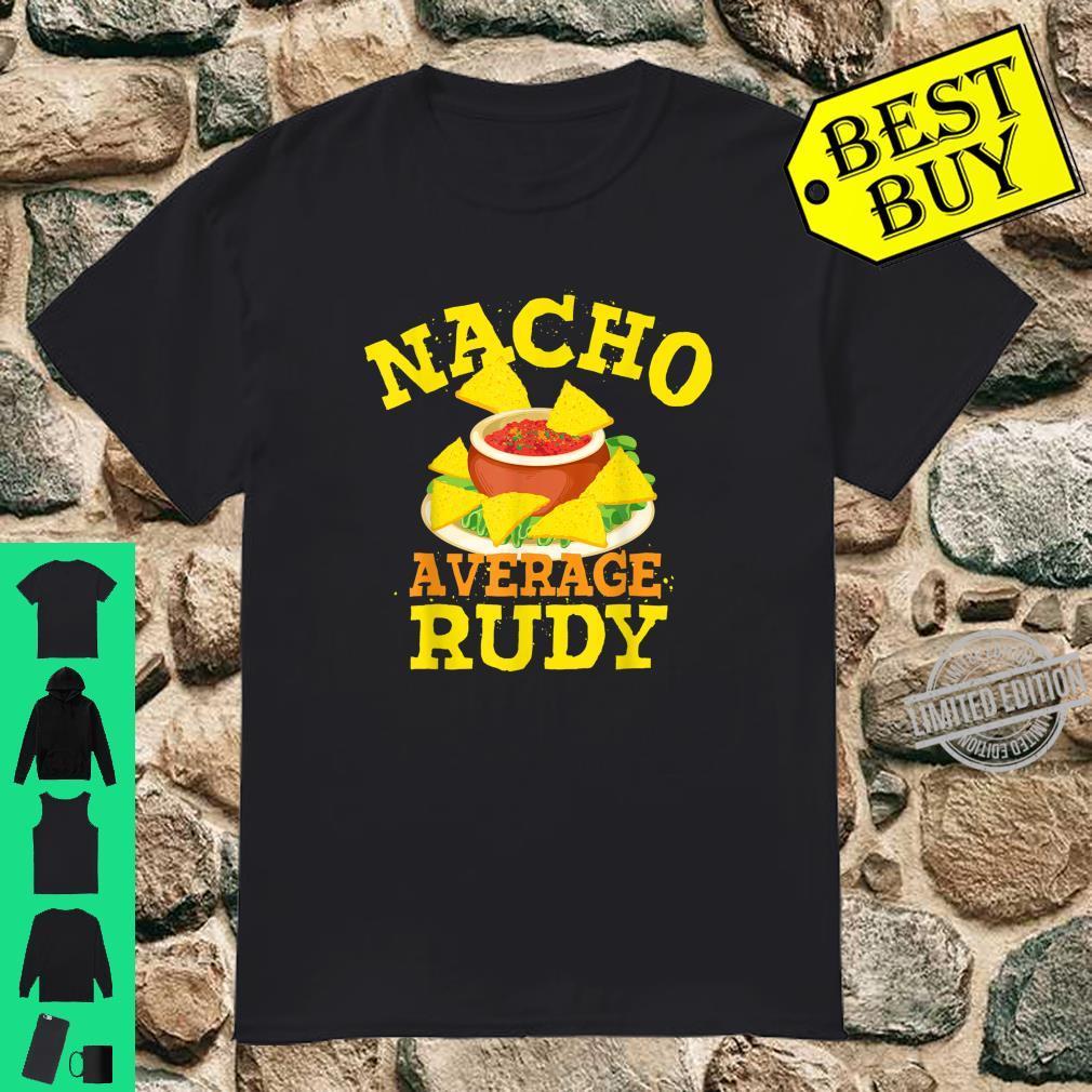 Nacho Average RUDY Birthday Personalized Name Shirt