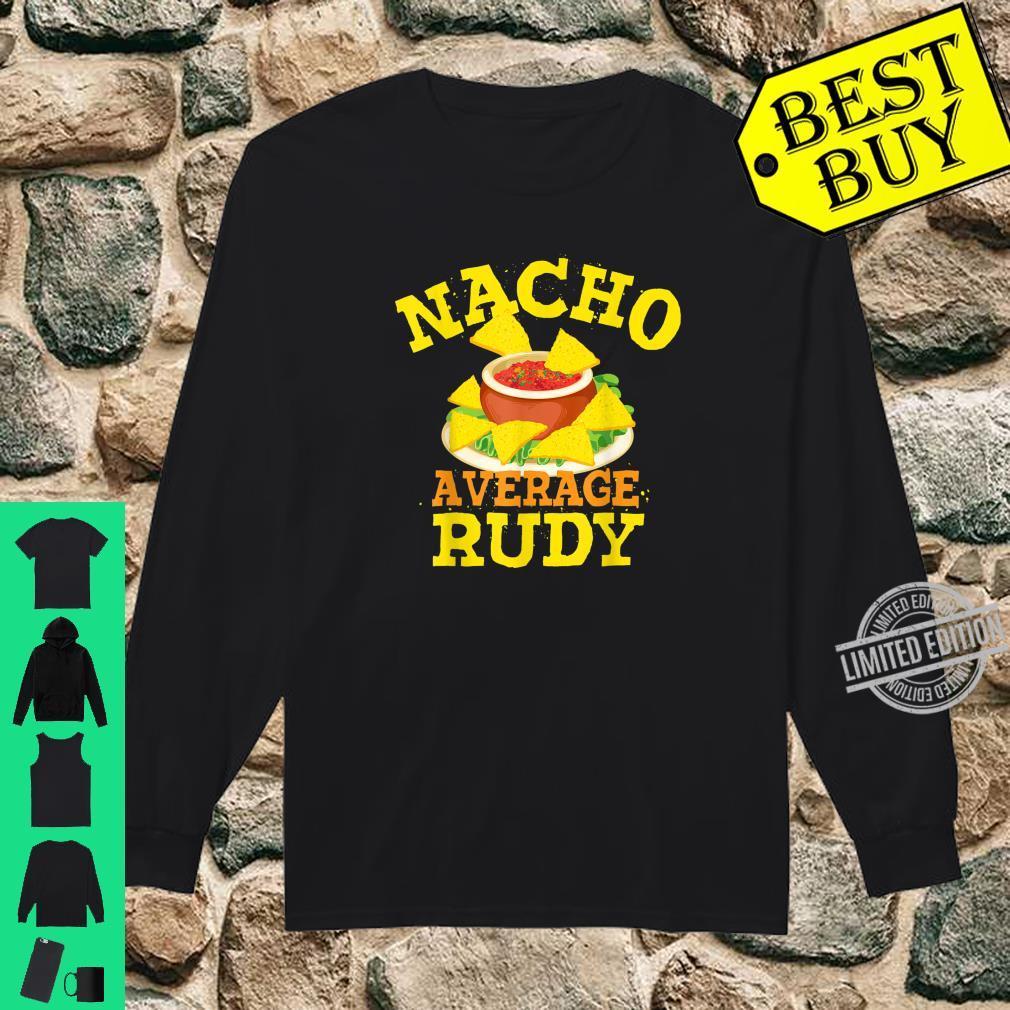Nacho Average RUDY Birthday Personalized Name Shirt long sleeved