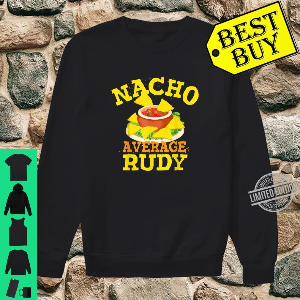 Nacho Average RUDY Birthday Personalized Name Shirt sweater
