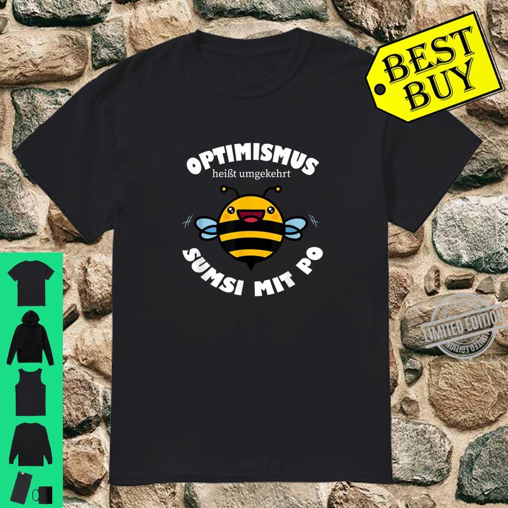 Optimismus Sumsi mit Po Bienen Honig Männer Frauen Lustiges Shirt