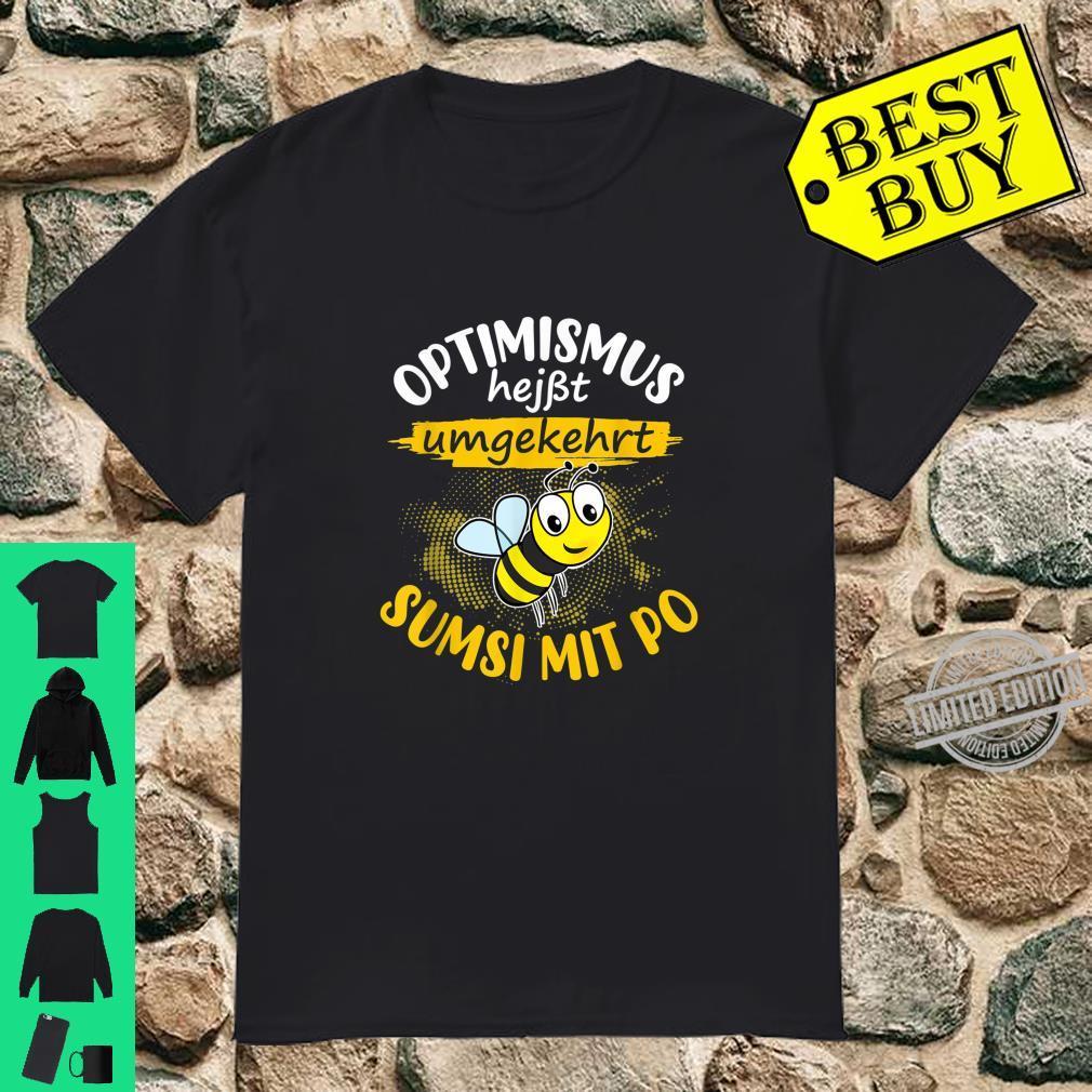 Sumsi mit Po Optimismus Imker Bienen Honig Lustiges Spaß Shirt