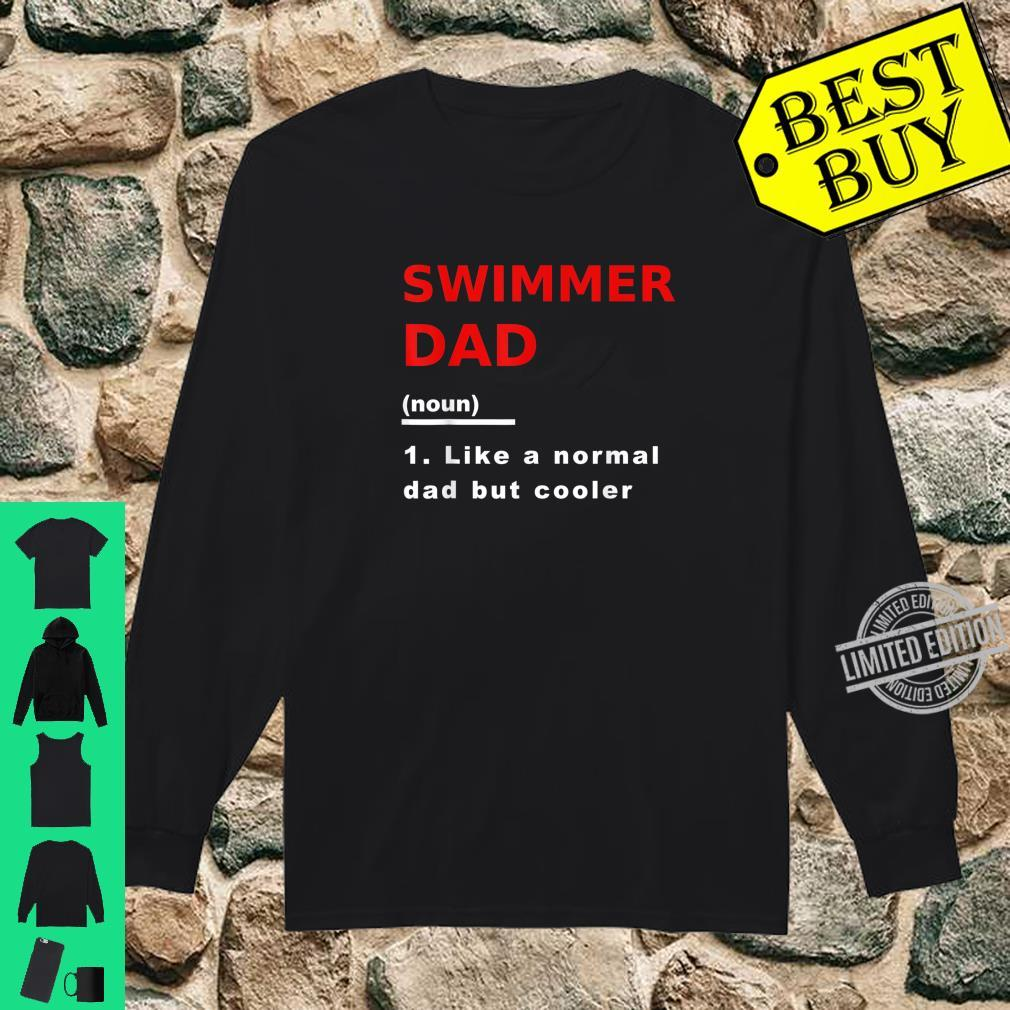 Swimmer Dad Like Normal Dad But Cooler Swimming Shirt long sleeved