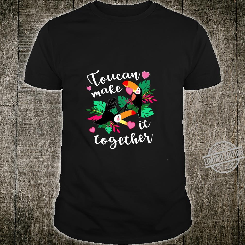 Toucan Make It Together Cute Valentine's Day Shirt
