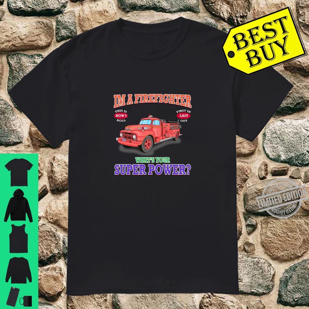 What's Your Superpower Fire Truck Firefighter Novelty Shirt
