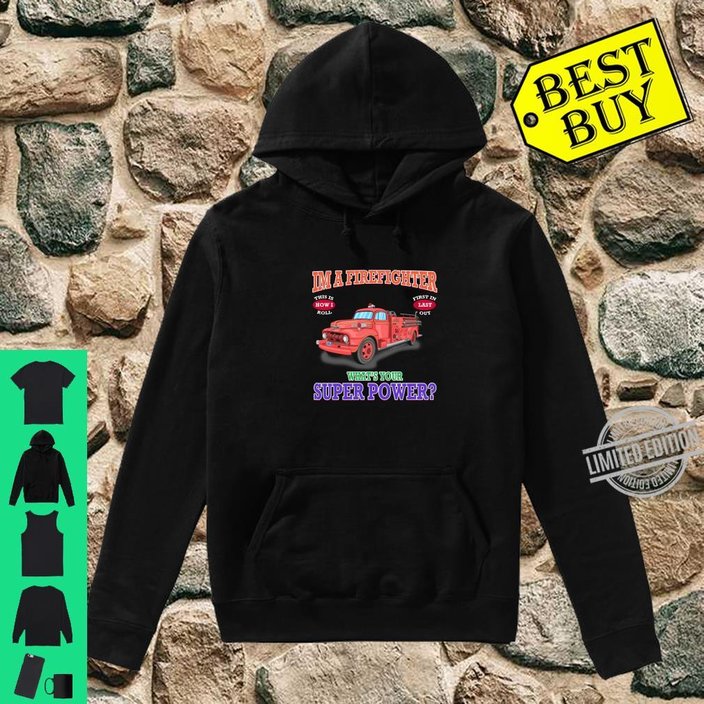 What's Your Superpower Fire Truck Firefighter Novelty Shirt hoodie