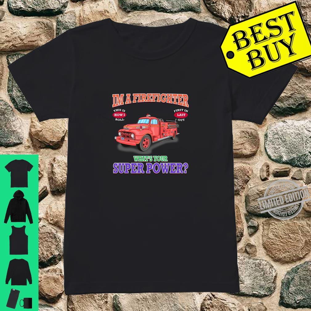 What's Your Superpower Fire Truck Firefighter Novelty Shirt ladies tee
