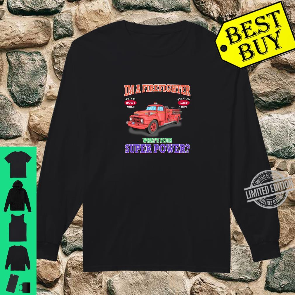 What's Your Superpower Fire Truck Firefighter Novelty Shirt long sleeved