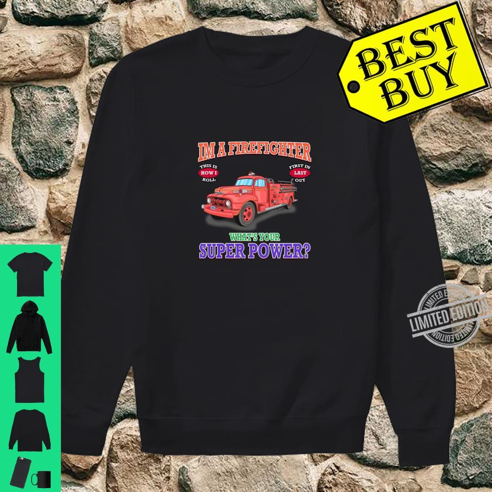 What's Your Superpower Fire Truck Firefighter Novelty Shirt sweater
